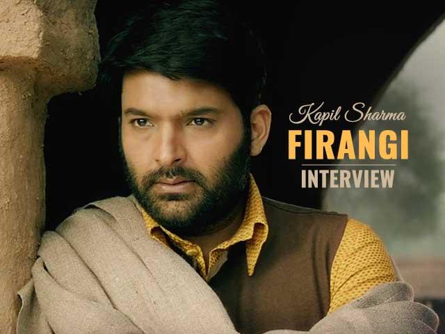 Kapil Sharma Interview Firangi Movie