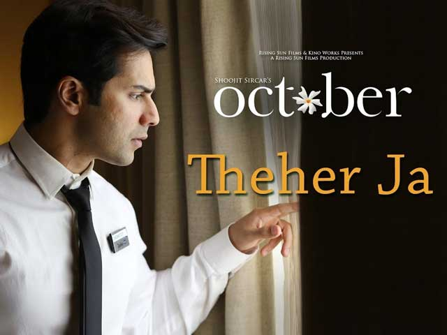 Theher Ja From October Is A Soulful And Romantic Song That Will Leave You Charmed