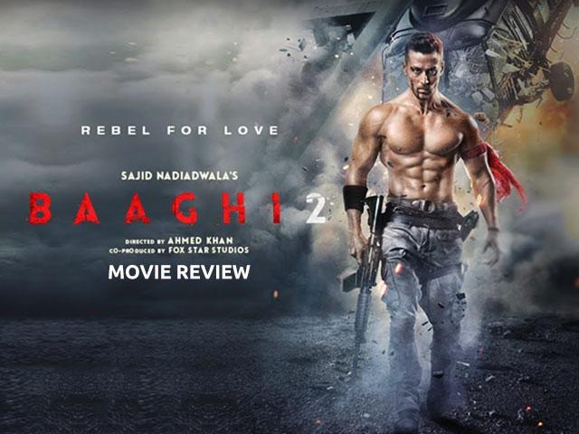 Baaghi 2 Movie Review: Tiger Shroff Is The Gen Next Akshay Kumar!