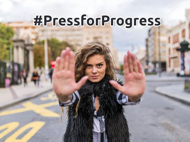 Press For Progress: The 2018 Theme For International Women's Day