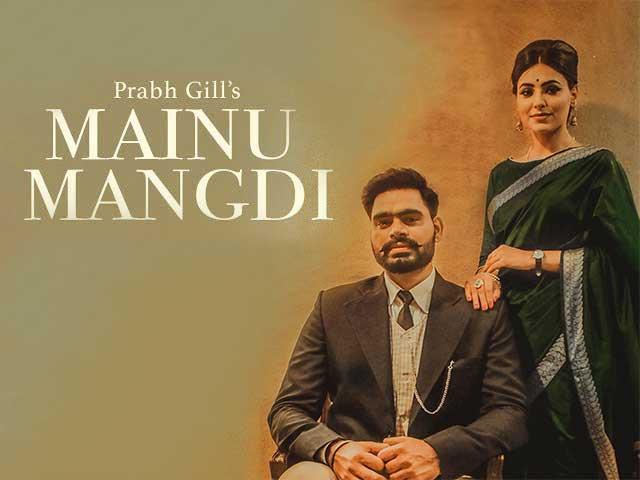 Mainu Mangdi: Prabh Gill's New Song Says Love Needs No Words
