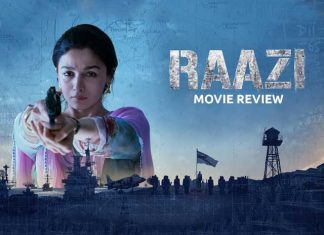 Raazi Movie Review: Intense And Emotional, Alia Bhatt Nails It Once Again!