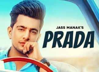 'Prada': The Newest Jass Manak Song Is Perfectly Romantic