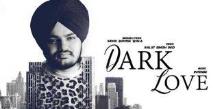 Dark Love By Sidhu Moosewala Tells A Grim Love Story