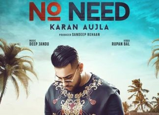 No Need by Karan Aujla - A Confused Title, With Groovy Music