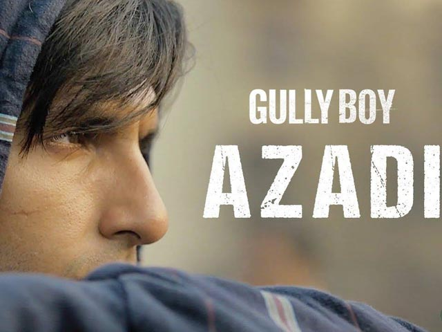 'Gully Boy's Azadi Is Winning Hearts with Its Honest Lyrics And More