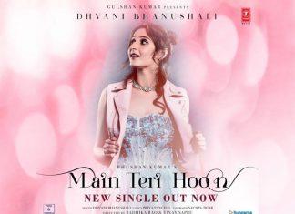 Dhvani Bhanushali Releases New Song Called Main Teri Hoon