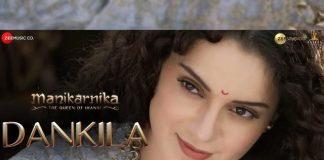 Dankila Song From Manikarnika Released In Video Form