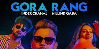 Inder Chahal And Milind Gaba Release Yet Another Generic Punjabi Song Called Gora Rang