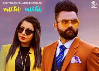 """Here's Why """"Mithi Mithi"""" By Amrit Maan And Jasmine Sandlas' Fails To Retain Its Magic"""