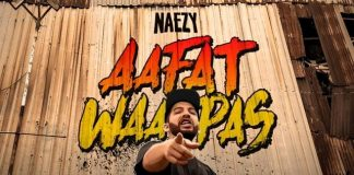 Aafat Waapas Is The Comeback Song Of Naezy, And It's Out Now