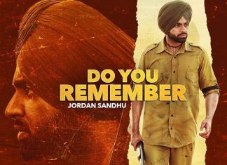 Do You Remember By Jordan Sandhu Is The latest Hit In The Punjabi Music Industry!