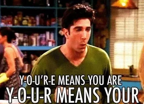 But hey! We hope you don't get a Ross for who (or whom?) bad grammar can be a BREAK!
