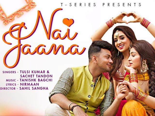 'Nai Jaana' Is Tulsi Kumar's New Song Via T-Series